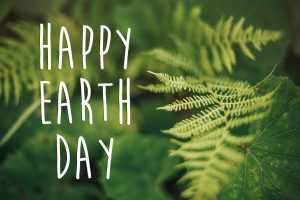 Appreciating Earth Day in Southern California, the Central Coast and Bakersfield Area